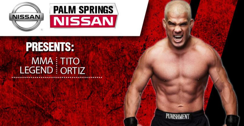 Palm Springs Nissan Presents: MMA Legend Tito Ortiz