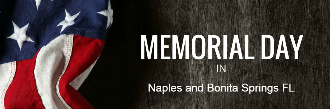 Memorial Day 2017 events activities and museums Naples Cape Coral FL
