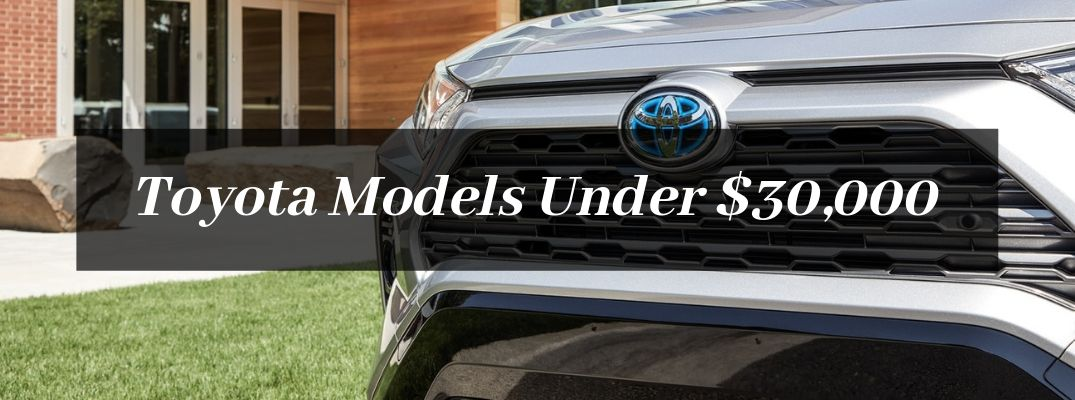 Close Up of 2019 Toyota RAV4 Hybrid Grille with Black Text Box and White Toyota Models Under $30,000 Text