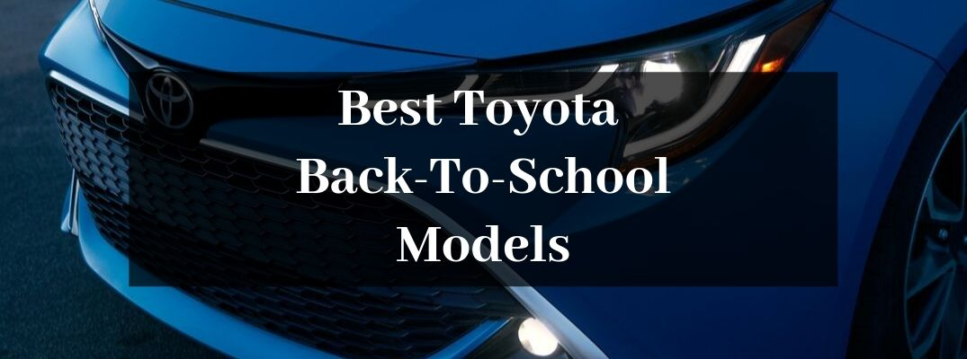 What Are the Best Toyota Models for Students and Parents in the Bangor Area?