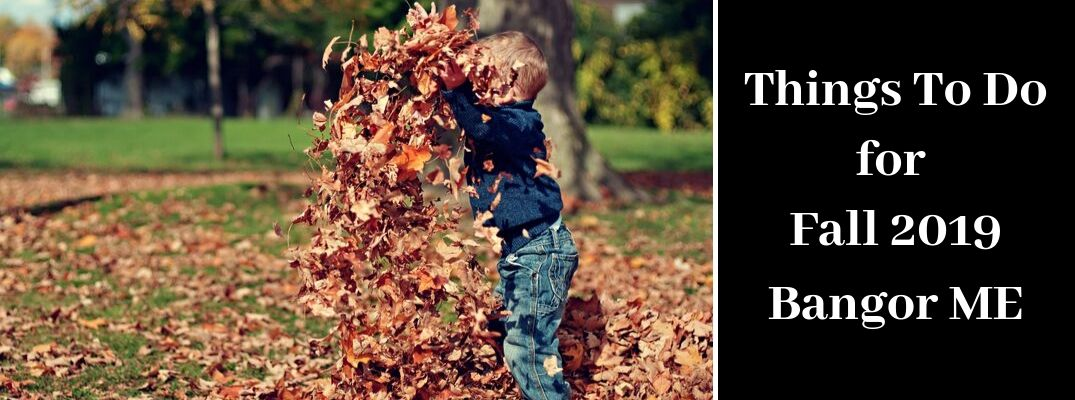 Child Playing in Fall Leaves and Black Text Box with White Things To Do for Fall 2019 Bangor ME Text