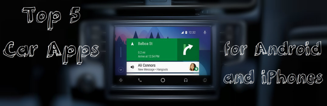 Top 5 Car Apps for Android and iPhones