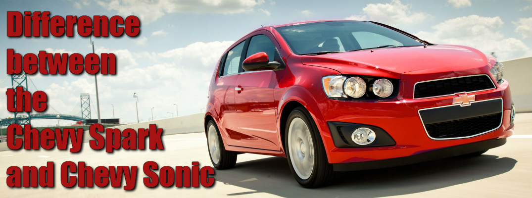 Difference between the Chevy Spark and Chevy Sonic