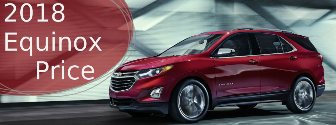 How much will the 2018 Chevy Equinox Cost?