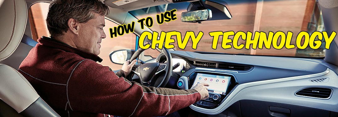 Quick tips on how to use Chevy technology