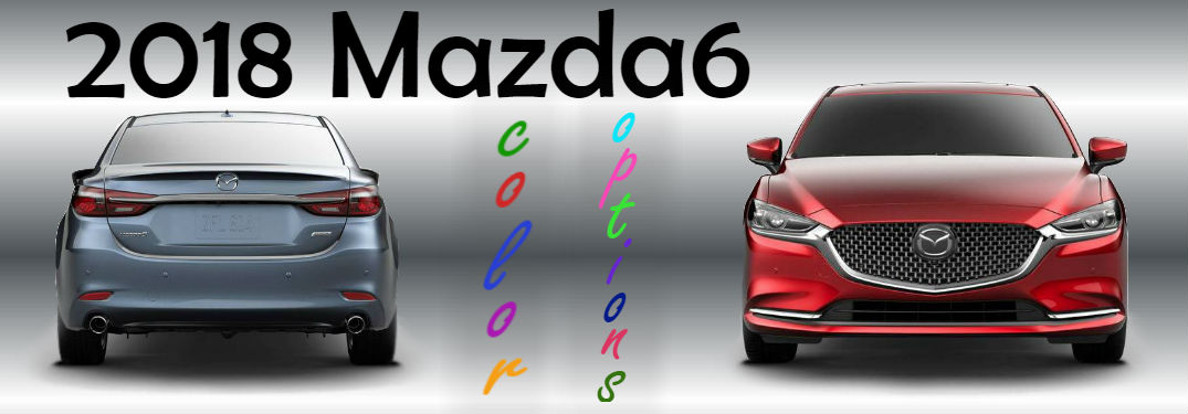 What color do you want your 2018 Mazda6 in?