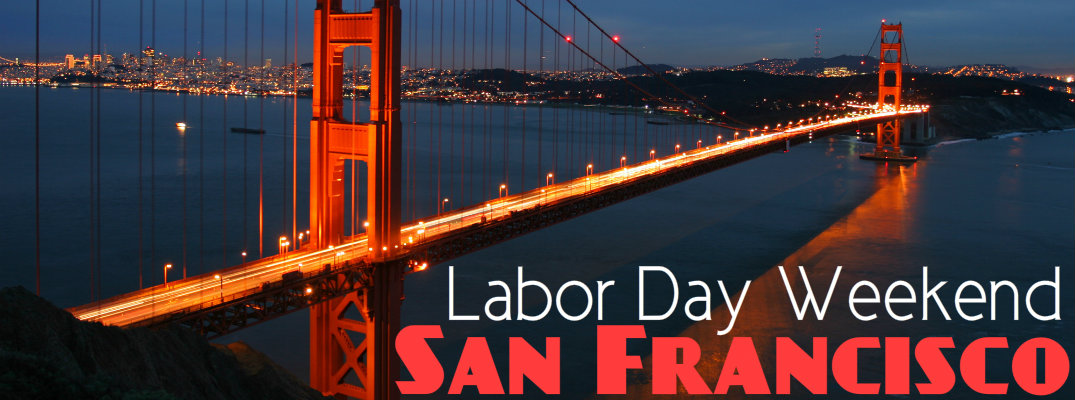 2016 Labor Day Weekend Events in San Francisco CA