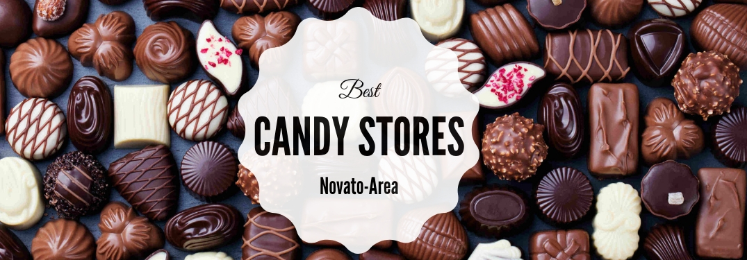 Best Candy Stores Novato-Area Title and Many Chocolates