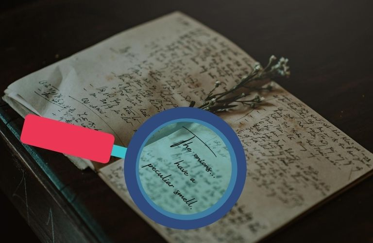 """A magnifying glass focuses on an old journal, excerpting the cursive words, """"The onions... have a peculiar smell."""""""