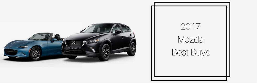 What 2017 Mazda Models Are The Best Buys