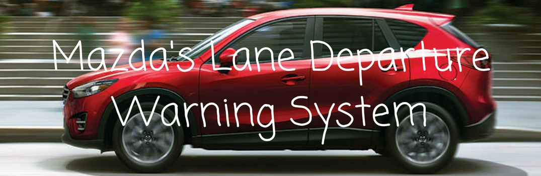mazda's lane departure warning system