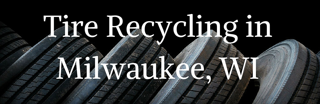 tire recycling in milwaukee wi