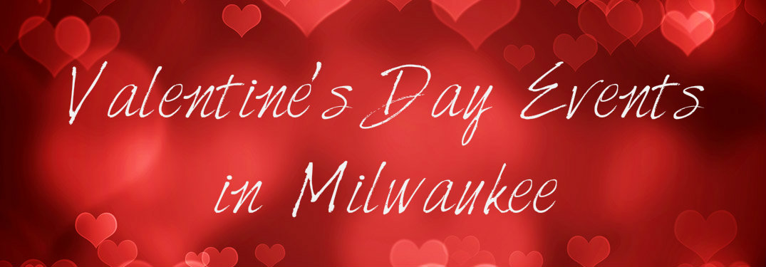 valentines day events milwaukee wi