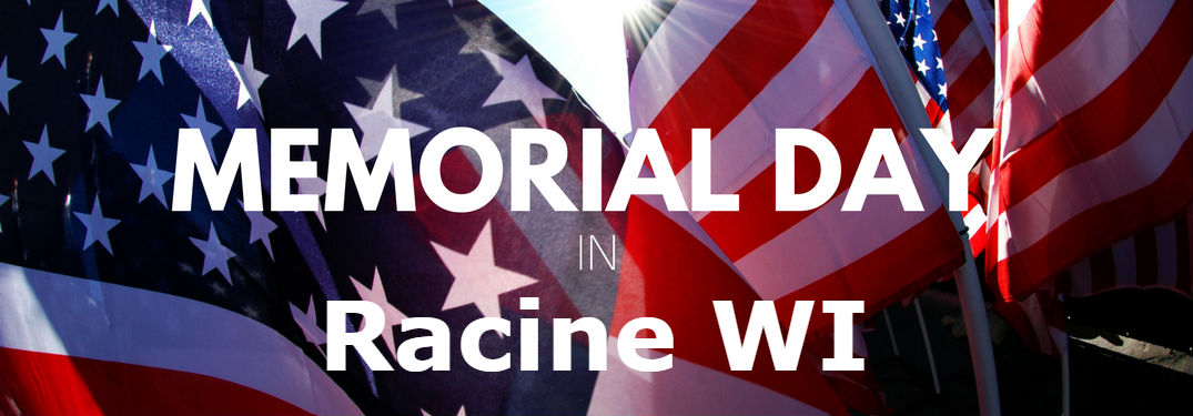 2018 Events and Things to do on Memorial Day Weekend in Racine, WI