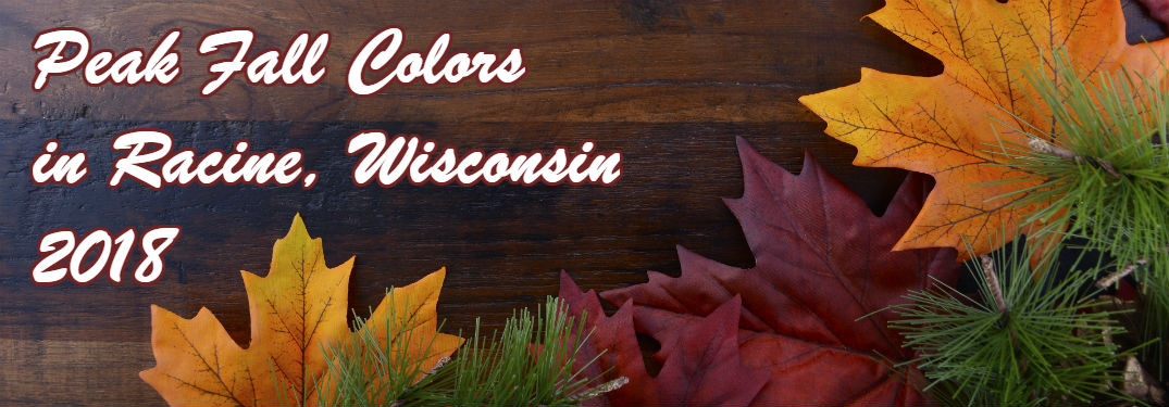 leaves with text that says Peak fall Color 2018 in Racine, Wisconsin