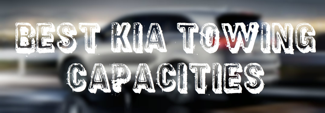 Kia SUV with best towing capacity