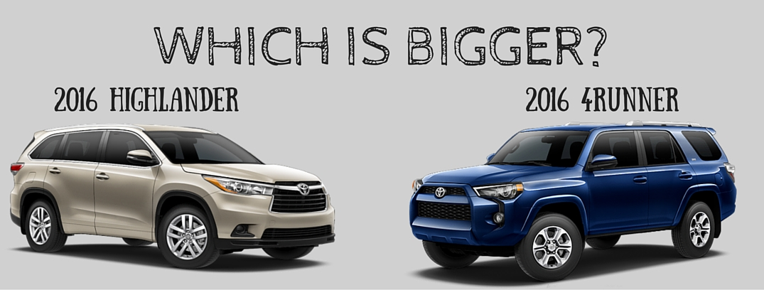 Toyota Highlander Vs Toyota 4Runner >> Is The Toyota Highlander Bigger Than The 4runner