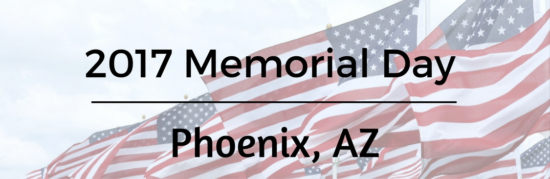 2017 Memorial Day Events in Phoenix