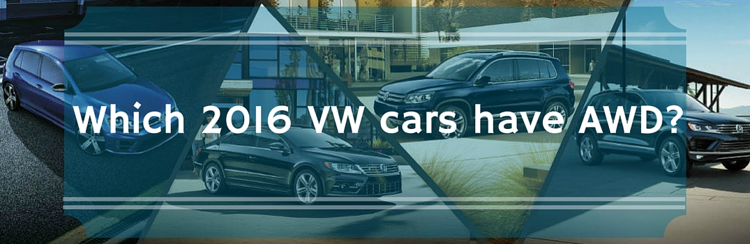 Are you wondering which 2016 vw cars have awd for Compass motors middletown ny 10940