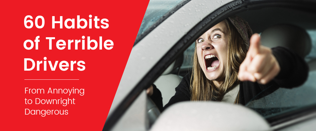 60 Habits of Terrible Drivers, from Annoying to Downright Dangerous