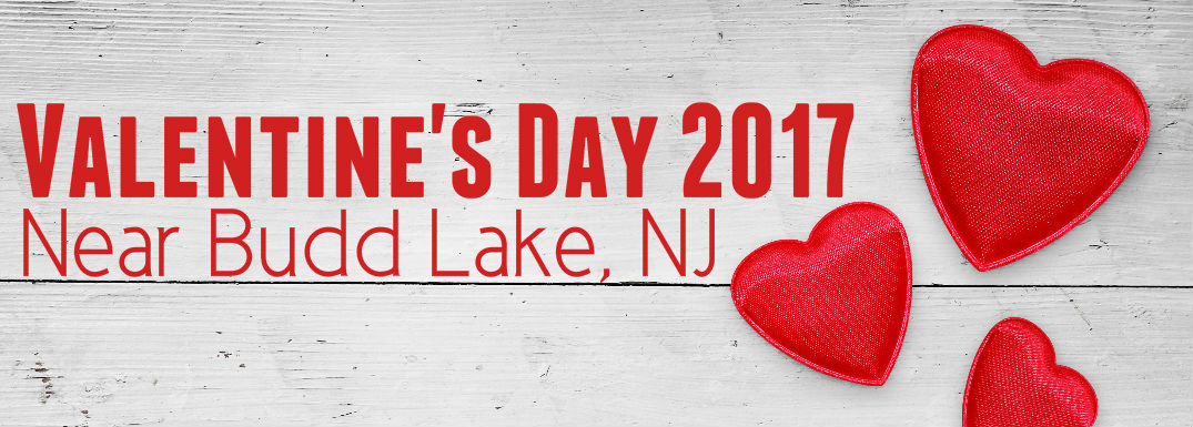 Where to celebrate Valentine's Day near Budd Lake, NJ