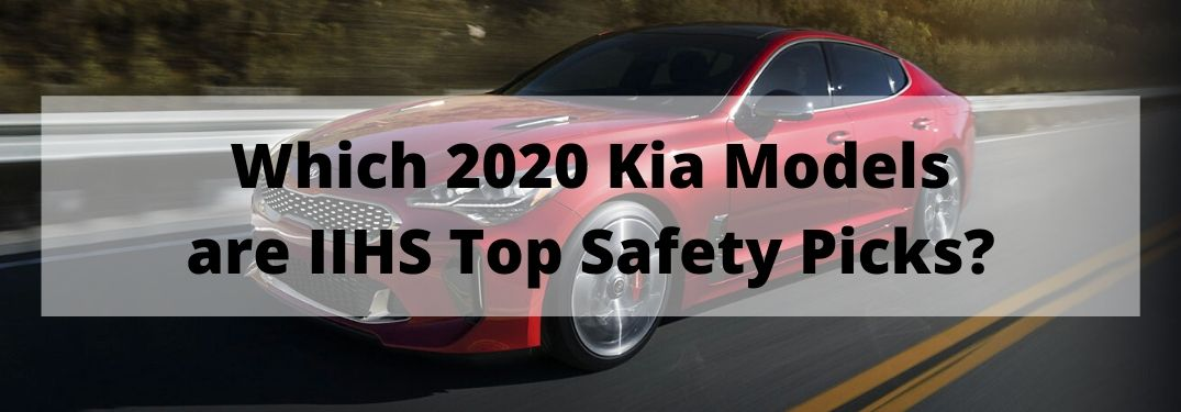 Which 2020 Kia Models are IIHS Top Safey Picks banner with a red 2020 Kia Stinger in the background