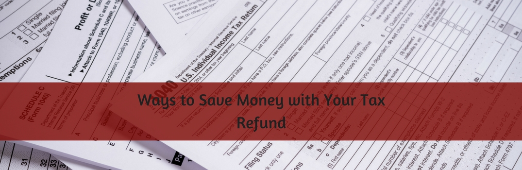 ways to save money with your tax refund