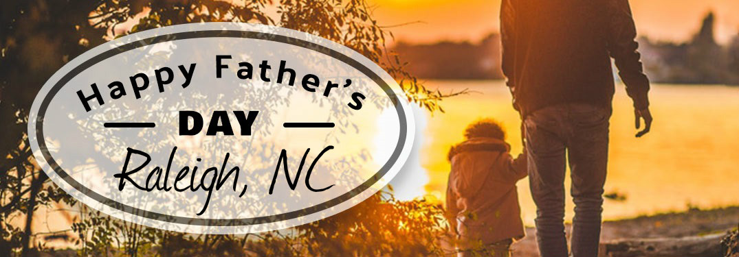 Father's Day 2017 Events Near Raleigh NC