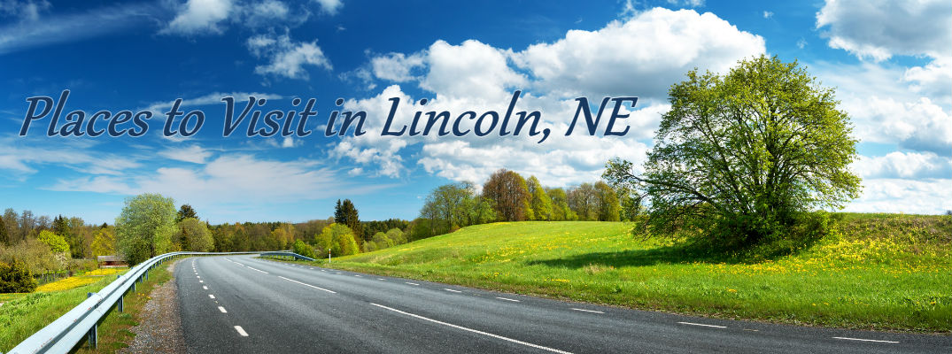 "A country road and text reading ""Places to Visit in Lincoln NE"""