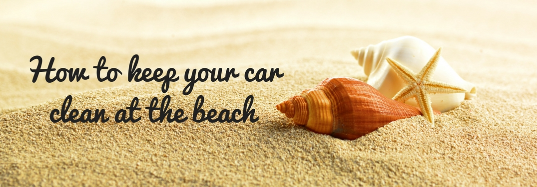 How to keep your car clean at the beach text in front of some shells and sand