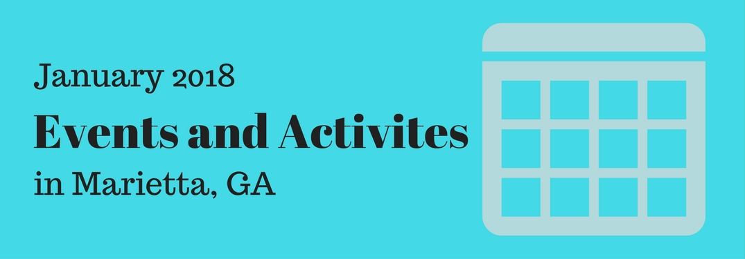 blue image that says january 2018 events and activitis in marietta ga with a calendar icon