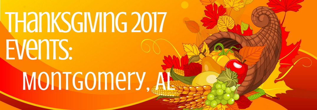 Thanksgiving 2017 Events: Montgomery, AL on cornucopia background