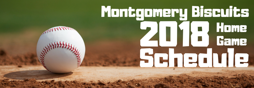 Montgomery Biscuits 2018 Home Game Schedule on a baseball-themed backdrop