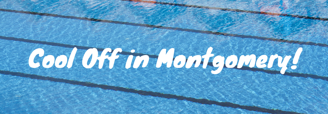 "photo of swimming pool with white text ""cool off in montgomery!"" text over it"