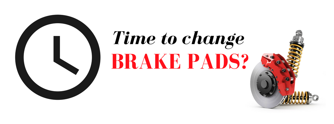 When is it time to change brake pads?