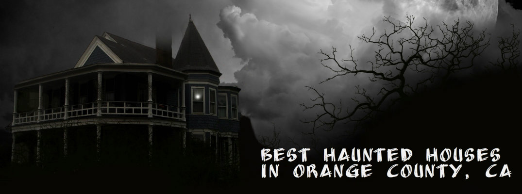 Best Haunted Houses And Halloween Events In Orange County Ca