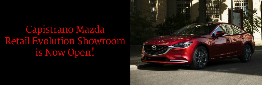 Capistrano Mazda Retail Evolution Showroom is Now Open Title and Red 2018 Mazda6