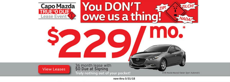 0 Down Lease >> May 2018 Mazda True Title Mazda Dealership San Juan Capistrano Ca