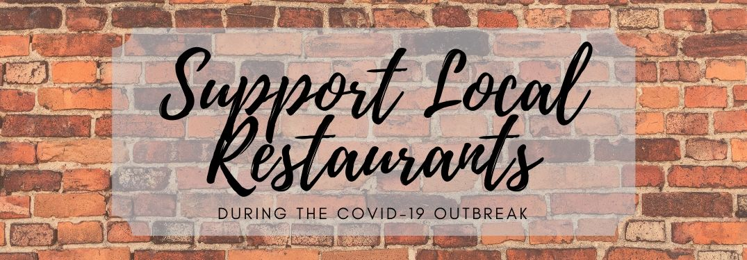 Brick background and text saying Support local restaurants during COVID-19 outbreak