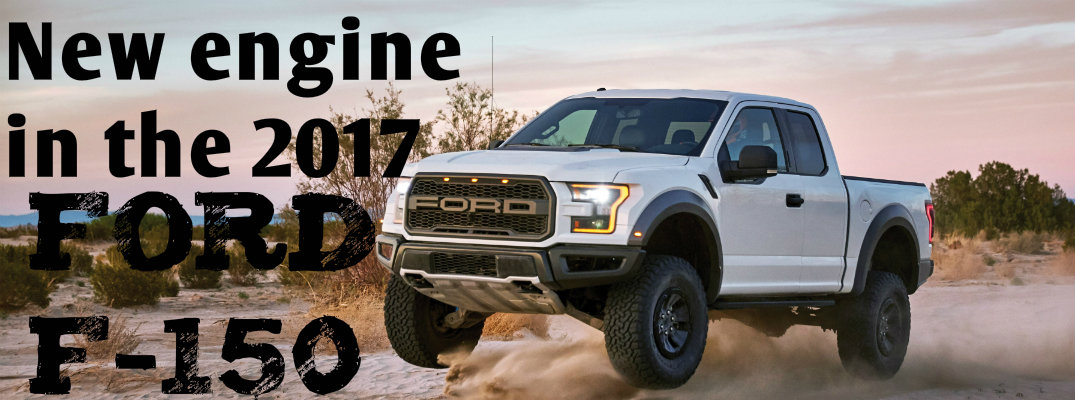 New 2017 ford f 150 engine specs for 2017 ford f150 motor specs