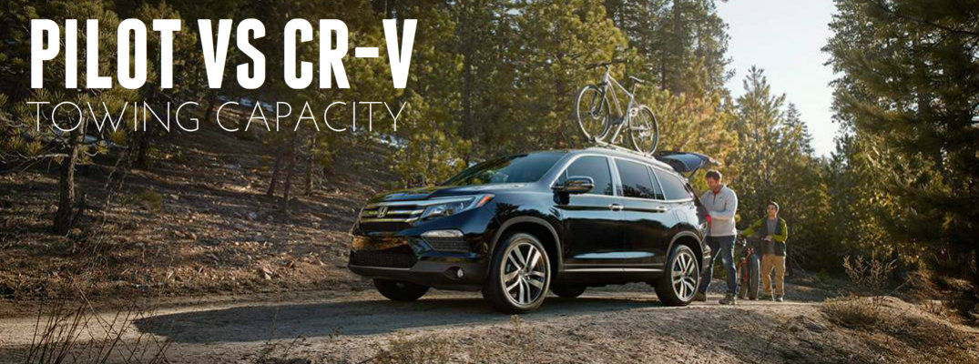 ... 2016 Honda Pilot Towing Capacity Vs 2016 Honda CR V Towing Capacity