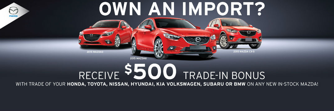 Trade in bonus for import owners Holiday Mazda