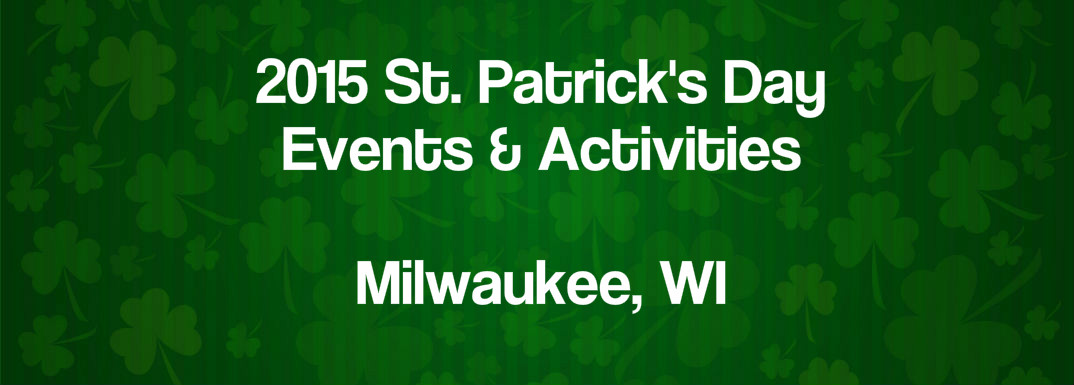 What to do for St. patricks day 2015 Milwaukee