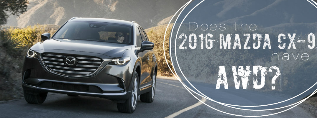 Does the 2016 Mazda CX-9 have AWD?