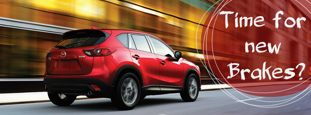 How to know when a Mazda CX-5 needs new Brakes