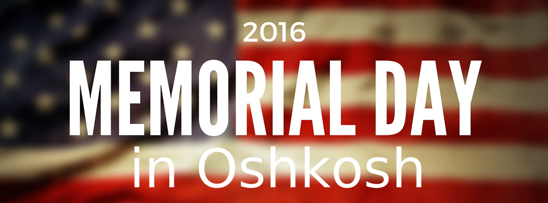 Memorial Day 2016 Parade and Events in Oshkosh WI