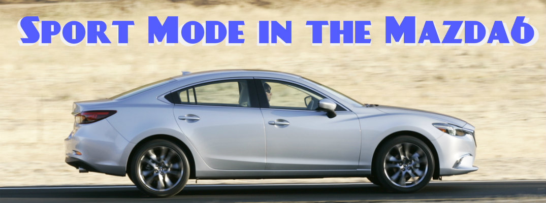 What does Sport Mode in the 2016 Mazda6 do?