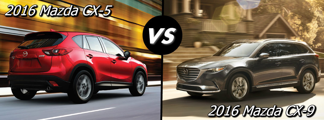 What is the difference between the 2016 Mazda CX-5 and Mazda CX-9?