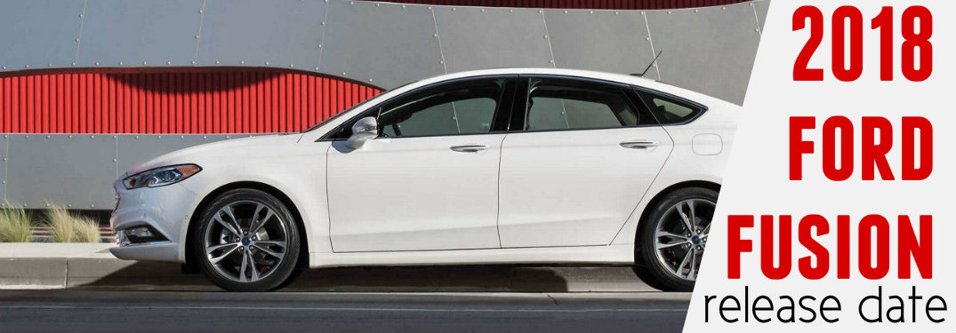 When will the 2018 Ford Fusion arrive?