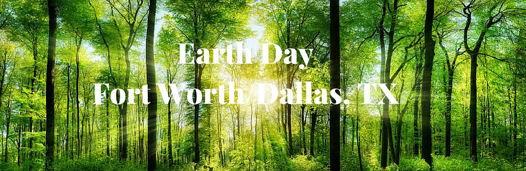 earth day fort worth dallas tx